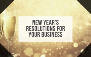 New Year's Resolutions for Your Business