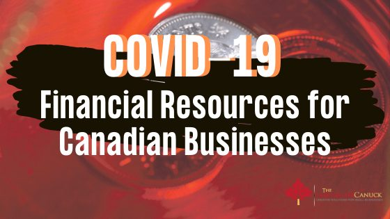 Covid 19 Financial Resources for Canadian Businesses
