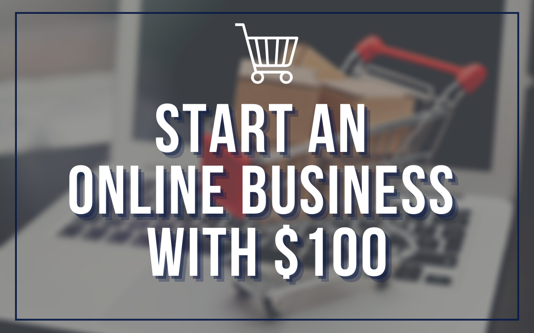 Start an online business with $100